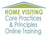 Home Visiting Core Practices and Principles Online Training